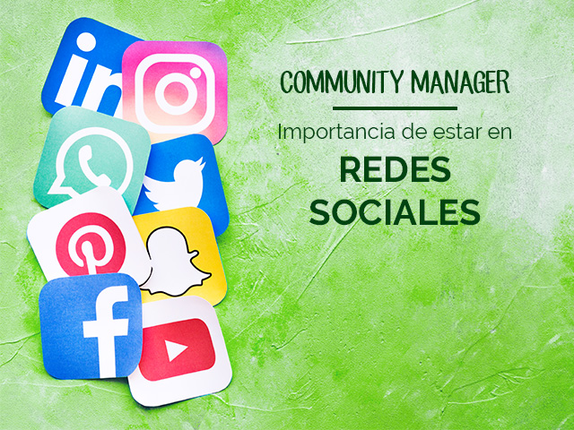 COMMUNITY MANAGER, IMPORTANCIA DE ESTAR EN REDES SOCIALES